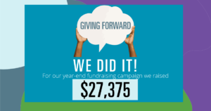 Our #GivingForward Campaign Was a Success, Thanks to You!