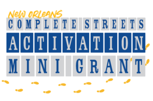 New Orleans Complete Streets Activation Mini Grants
